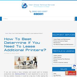 How To Best Determine If You Need To Lease Additional Printers?
