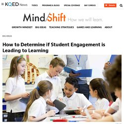 How to Determine if Student Engagement is Leading to Learning