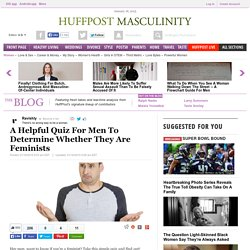 A Helpful Quiz For Men To Determine Whether They Are Feminists