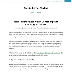 How To Determine Which Dental Implant Laboratory Is The Best?