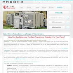How You Can Determine The Best Transformer Selection For Your Place?