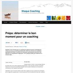 Prépa: déterminer le bon moment pour un coaching