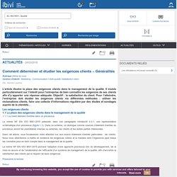 Comment déterminer et étudier les exigences clients – Généralités - Bivi - Qualite