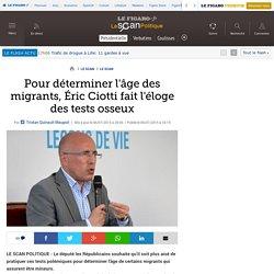 Pour déterminer l'âge des migrants, Éric Ciotti fait l'éloge des tests osseux