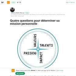 Quatre questions pour déterminer sa mission personnelle