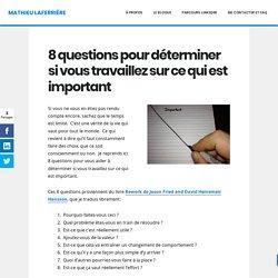 8 questions pour déterminer si vous travaillez sur ce qui est important