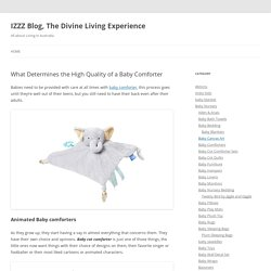 What Determines the High Quality of a Baby Comforter - IZZZ Blog, The Divine Living Experience