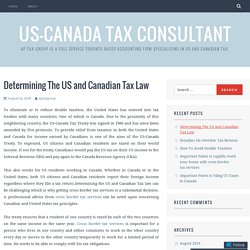 Determining The US and Canadian Tax Law – US-Canada Tax Consultant