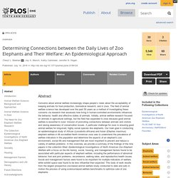 PLOS 14/07/16 Determining Connections between the Daily Lives of Zoo Elephants and Their Welfare: An Epidemiological Approach