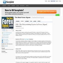 PIP: The Determining Factor in Forex Signal Industry by The Best Forex Signal