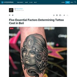 Five Essential Factors Determining Tattoo Cost in Bali