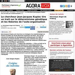 Le chercheur Jean-Jacques Kupiec tire un trait sur le déterminisme génétique et les théories de l'auto-organisation