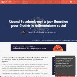 Quand Facebook met à jour Bourdieu pour étudier le déterminisme social - Politique