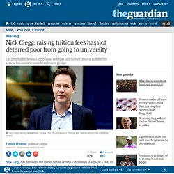 Nick Clegg: raising tuition fees has not deterred poor from going to university