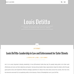 Louis DeTitto- Leadership in Law and Enforcement for Safer Streets