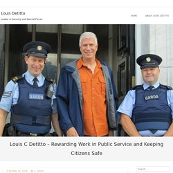 Louis C Detitto - Rewarding Work in Public Service and Keeping Citizens Safe