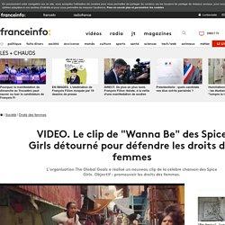 """Le clip de """"Wanna Be"""" des Spice Girls détourné pour défendre les droits des femmes"""