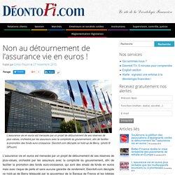 Non au détournement de l'assurance vie en euros !