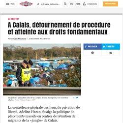A Calais, détournement de procédure et atteinte aux droits fondamentaux