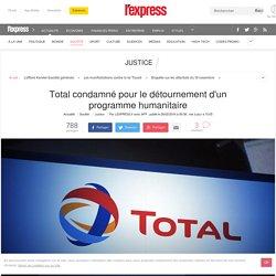 Total condamné pour le détournement d'un programme humanitaire