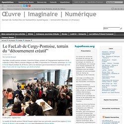 """Le FacLab de Cergy-Pontoise, terrain du """"détournementcréatif"""""""