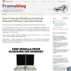 Saviez vous que Mozilla est en train de détourner l'Internet ? par Glyn Moody