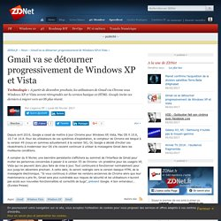Gmail va se détourner progressivement de Windows XP et Vista - ZDNet