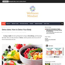 Detox diets: How to Detox Your Body - Wellness-Mindset