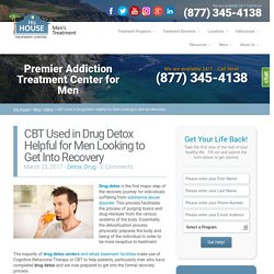 CBT Used in Drug Detox Helpful for Men Looking to Get Into Recovery