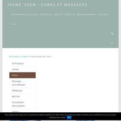 Cure de détox de 7 jours – Jeûne 'sse© – cures et massages