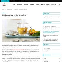 Tea Detox: How to Get Organized
