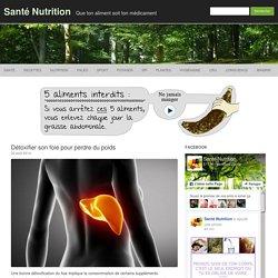 Détoxifier son foie pour perdre du poids