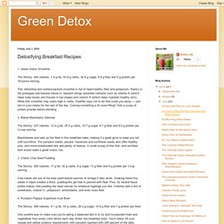 Green Detox: Detoxifying Breakfast Recipes