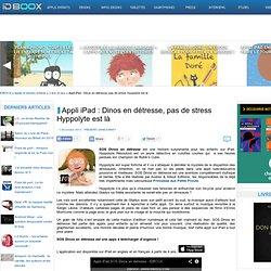 Appli iPad : Dinos en détresse, pas de stress Hyppolyte est là