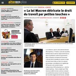 « La loi Macron détricote le droit du travail par petites touches