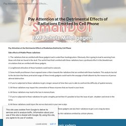 Pay Attention at the Detrimental Effects of Radiations Emitted by Cell Phone