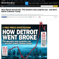 How Detroit went broke: The answers may surprise you — and don't blame Coleman Young