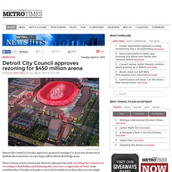 Detroit City Council approves rezoning for $450 million arena