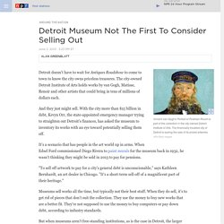 Detroit Museum Not The First To Consider Selling Out
