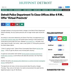 Detroit Police Department To Close Offices After 4 P.M., Offer 'Virtual Precincts'