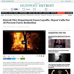 Detroit Fire Department Faces Layoffs, Mayor Calls For 18 Percent Force Reduction