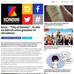 """Docu : """"City of Dreams"""", la ville de Détroit entre grandeur et décadence"""