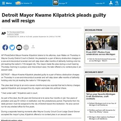 Detroit Mayor Kwame Kilpatrick pleads guilty and will resign