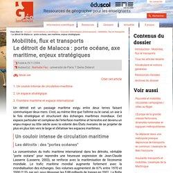 Le détroit de Malacca : porte océane, axe maritime, enjeux stratégiques