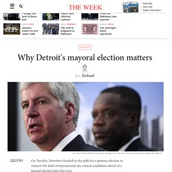 Why Detroit's mayoral election matters