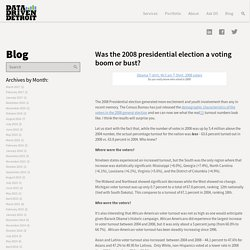 Data Driven Detroit » Was the 2008 presidential election a voting boom or bust?