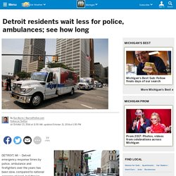 Detroit residents wait less for police, ambulances; see how long