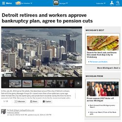Detroit retirees and workers approve bankruptcy plan, agree to pension cuts