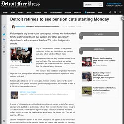 Detroit retirees to see pension cuts starting Monday