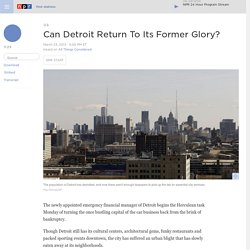 Can Detroit Return To Its Former Glory?